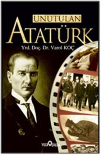Unutulan Atatürk