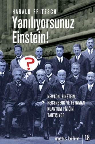 Yanılıyorsunuz Einstein Newton, Einstein, Heisenberg ve Feynman Kuantum Fiziğini Tartışıyor