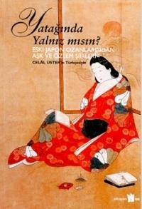 Yatağında Yalnız mısın Eski Japon Ozanlarından Aşk ve Özlem Şiirleri