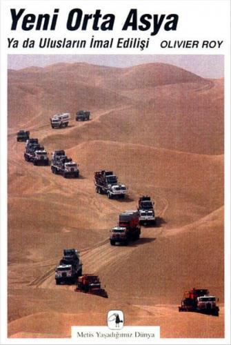Yeni Orta Asya ya da Ulusların İmal Edilişi