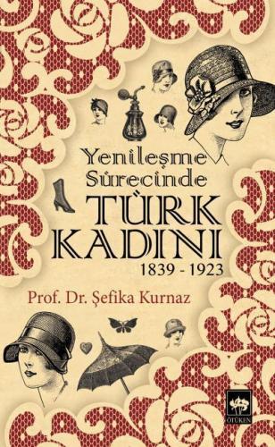 Yenileşme Sürecinde Türk Kadını 1839 1923