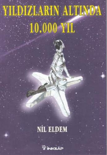 Yıldızların Altında 10.000 Yıl