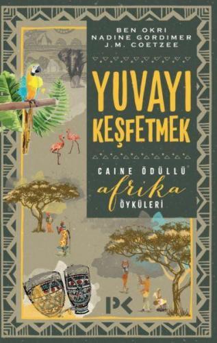 Yuvayı Keşfetmek Afrika Öyküleri