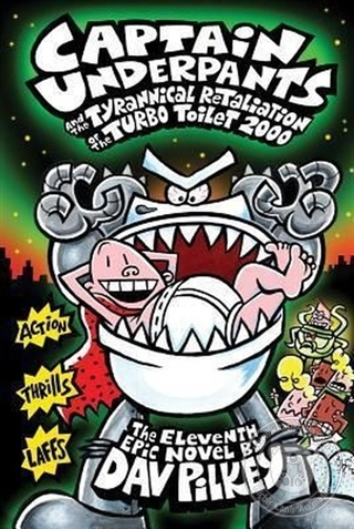 Captain Underpants and the Tyrannical Retaliation of the Turbo Toilet 2000 (Ciltli)