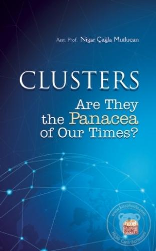 Clusters: Are They the Panacea of Our Times