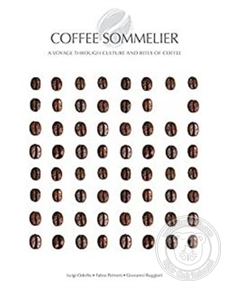 Coffee Sommelier: A Voyage Through Culture and Rites of Coffee (Ciltli