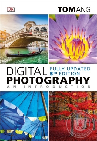 Digital Photography An Introduction Tom Ang