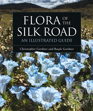 Flora of the Silk Road an Illustrated Guild (Ciltli)