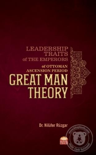Leadership Traits of The Emperors of Ottoman Ascension Period: Great Man Theory