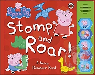 Peppa Pig - Stomp and Roar! (Ciltli)