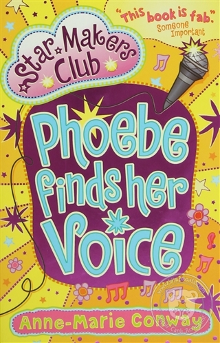 Phoebe Finds Her Voice (Star Makers Club) Anne-Marie Conway
