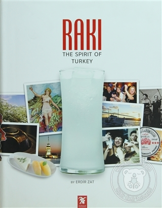 Rakı: The Spirit of Turkey Erdir Zat