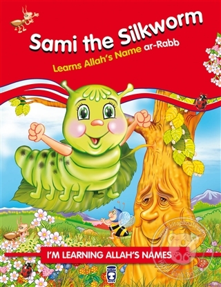 Sami the Silkworm Learns Allah's Name Ar Rabb