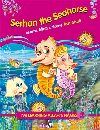 Serhan The Seahorse Learns Allah's Name Ash Shafi