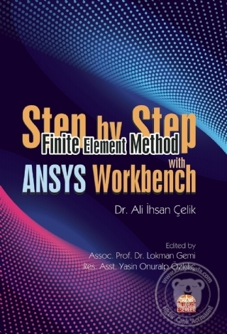 Step by Step Finite Element Method With ANSYS Workbench