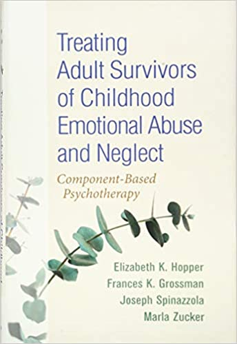 Treating Adult Survivors of Childhood Emotional Abuse and Neglect Marl