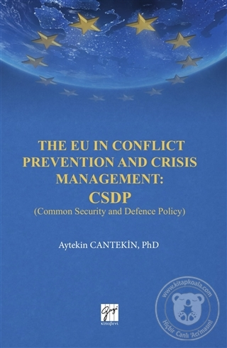 The EU in Conflict Prevention and Crisis Management: CSDP Aytekin Cant