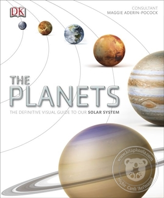 The Planets: The Definitive Visual Guide to Our Solar System (Ciltli)
