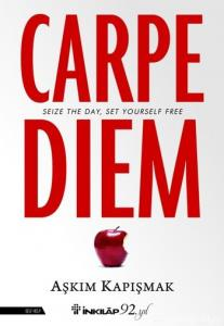 Carpe Diem (Seize The Day, Set Yourself Free)