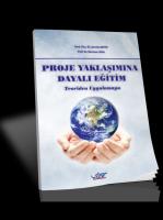 Proje Yaklaşımına Dayalı Eğitim - Teoriden Ugulamaya