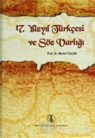 17. Yüzyıl Türkçesi ve Söz Varlığı (Ciltli)