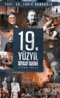 19. Yüzyıl Siyasi Tarihi 1789 - 1914 (Ciltli)