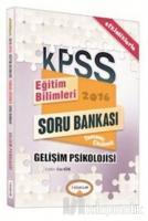 2016 KPSS Eğitim Bilimleri Gelişim Psikolojisi Tamamı Çözümlü Soru Bankası