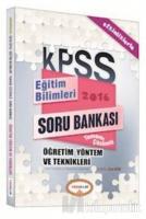 2016 KPSS Eğitim Bilimleri Öğretim Yöntem ve Teknikleri Tamamı Çözümlü Soru Bankası