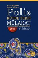 2016 Polis Rütbe Terfi Mülakat ve Yazılı Sınavlara Hazırlık El Kitabı