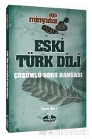 2018 Minyatür Eski Türk Dili Çözümlü Soru Bankası