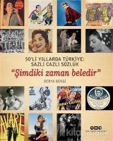 50'li Yıllarda Türkiye: Sazlı Cazlı Sözlük / Şimdiki Zaman Beledir