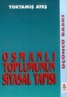 Osmanlı Toplumunun Siyasal Yapısı