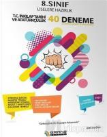 8. Sınıf Liselere Hazırlık T.C. İnkılap Tarihi ve Atatürkçülük 40 Deneme