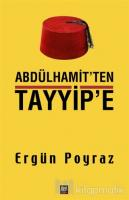 Abdülhamit'ten Tayyip'e