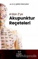 A'dan Z'ye Akupunktur Reçeteleri