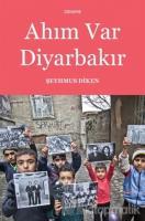 Ahım Var Diyarbakır