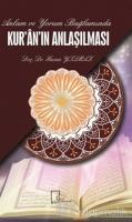 Anlam ve Yorum Bağlamında Kuran'ın Anlaşılması
