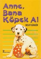 Anne, Bana Köpek Al