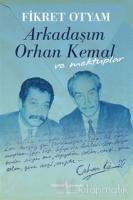 Arkadaşım Orhan Kemal ve Mektuplar (Ciltli)