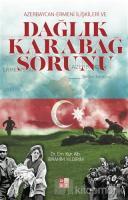 Azerbaycan-Ermeni İlişkileri ve Dağlık Karabağ Sorunu