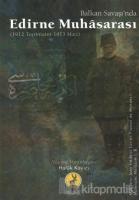 Balkan Savaşı'nda Edirne Muhasarası