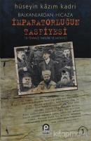 Balkanlar'dan Hicaza İmparatorluğun Tasfiyesi