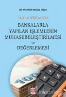 Bankalarla Yapılan İşlemlerin Muhasebeleştirilmesi ve Değerlemesi