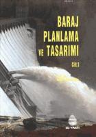 Baraj Planlama ve Tasarımı Cilt 3