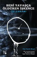 Beni Yavaşça Öldüren İşkence - Telegram