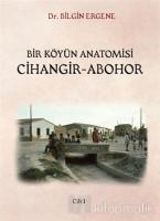 Bir Köyün Anatomisi Cihangir - Abohor Cilt: 1