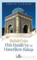 Buhari'nin Ebu Hanife'ye ve Hanefilere Bakış