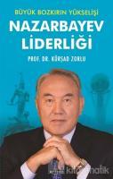 Büyük Bozkırın Yükselişi - Nazarbayev Liderliği