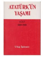Atatürk'ün Yaşamı 1.Cilt