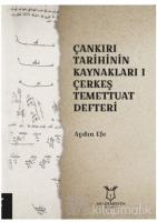 Çankırı Tarihinin Kaynakları 1 - Çerkeş Temettuat Deffteri
